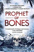 PROPHET OF BONES: Book by KOSMATKA TED