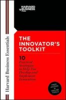 The Innovator's Toolkit: 10 Practical Strategies to Help You Develop and Implement Innovation:Book by Author-Harvard Business School Press