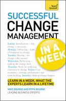 Teach Yourself Successful Change Management in a Week: Book by Mike Bourne