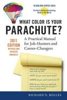 What Color is Your Parachute?: A Practical Manual for Job-Hunters and Career-Changers: 2011: Book by Richard N. Bolles