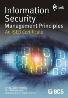Information Security Management Principles: An ISEB Certificate: Book by David Alexander,Amanda Finch,Amanda French