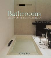 Bathrooms: Creating the Perfect Bathing Experience: Book by Vinny Lee