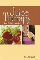 Juice Therapy For Better Health English(PB): Book by Ashok Gupta