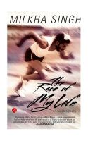 The Race of My Life : An Autobiography: Book by Milkha Singh