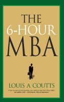 The 6-Hour MBA: Book by LOUIS A COUTTS