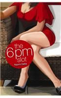 The 6 Pm Slot:Book by Author-Naomi Dutta