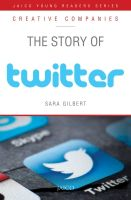 The Story of Twitter  : Book by Sara Gilbert