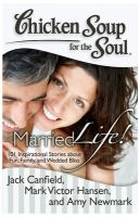 Married Life: Book by Jack Canfield, Mark Victor Hansen & Amy Newmark
