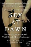 Sex at Dawn: How We Mate, Why We Stray, and What it Means for Modern Relationships: Book by Christopher Ryan