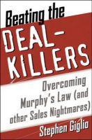 Beating the Deal-killers: Overcoming Murphy's Law (and Other Sales Nightmares): Book by Stephen Giglio