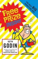 Free Prize Inside: The Next Big Marketing Idea: Book by Seth Godin