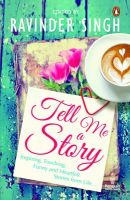 Tell Me A Story: Book by Ravinder Singh