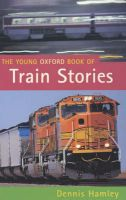 The Young Oxford Book of Train Stories: Book by Dennis Hamley
