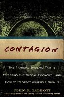 Contagion: The Financial Epidemic That is Sweeping the Global Economy... and How to Protect Yourself from it: Book by John R. Talbott