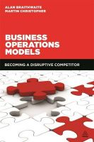 Business Operations Models: Becoming a Disruptive Competitor: Book by Martin Christopher