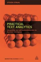 Practical Text Analytics: Interpreting Text and Unstructured Data for Business Intelligence (English) (Paperback): Book by Steven Struhl