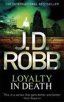 Loyalty in Death:Book by Author-J. D. Robb