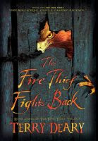 Fire Thief Fights Back: Book by Terry Deary