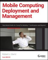 Mobile Computing Deployment and Management: Real World Skills for CompTIA Mobility+ Certification and Beyond: Book by Robert J. Bartz