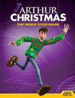 Arthur Christmas the Movie Storybook: Book by Justine Fontes