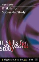 IT Skills for Successful Study: Book by Alan Clarke