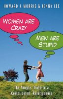 Women Are Crazy, Men Are Stupid: Book by Howard J. Morris