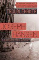 Troublemaker: Book by Joseph Hansen