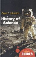 The History of Science: A Beginner's Guide: Book by Sean F. Johnston