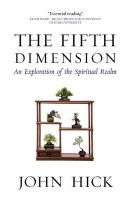 The Fifth Dimension: An Exploration of the Spiritual Realm:Book by Author-John Hick