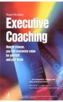Executive Coaching: How to Choose, Use and Maximize Value for Yourself and Your Team: Book by Stuart Mcadam