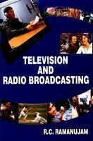 Television and Radio Broadcasting[Hardcover]: Book by R. C. Ramanujam