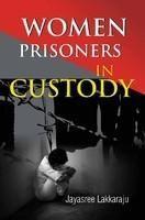 Women Prisoners in Custody: Book by Jaysree, L