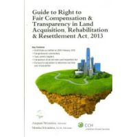 Guide to Right to Fair Compensation & Transparency in Land Acquisition, Rehabilation and Resettlement Act 2013: Book by Anupam Srivastava & Monika Srivastava