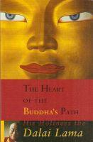 The Heart of the Buddha's Path His Holiness the Dalai Lama: Book by DALAI LAMA