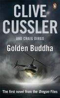 Golden Buddha: Oregon Files #1: Book by Clive Cussler , Craig Dirgo