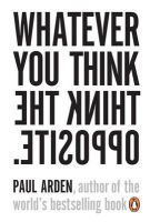 Whatever You Think, Think The Opposite: Book by Paul Arden