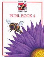 Nelson Spelling: Bk.4: Book by John Jackman