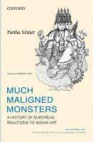 Much Maligned Monsters: History of European Reactions to Indian Art: Book by Partha Mitter