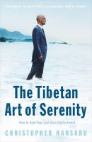The Tibetan Art of Serenity: How to Heal Fear and Gain Contentment: Book by Christopher Hansard