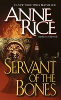 Servant of the Bones: Book by Anne Rice