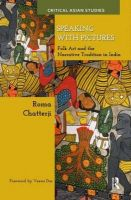 Speaking with Pictures: Folk Art and the Narrative Tradition in India: Book by Roma Chatterji