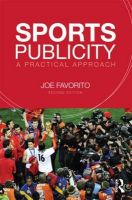 Sports Publicity: A Practical Approach: Book by Joe Favorito