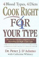 Cook Right 4 Your Type: Book by Peter D'Adamo