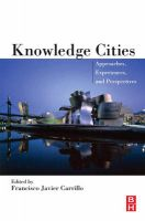 Knowledge Cities: Approaches, Experiences, and Perspectives:Book by Author-Francisco Carrillo
