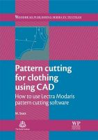 Pattern Cutting for Clothing Using CAD: How to Use Lectra Modaris Pattern Cutting Software: Book by Maggie Stott