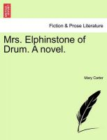 Mrs. Elphinstone of Drum. a Novel.: Book by Mary Carter