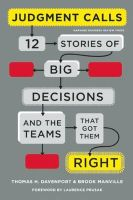 Judgement Calls: Twelve Stories of Big Decisions and the Teams That Got Them Right:Book by Author-Thomas H. Davenport,Brook Manville,Laurence Prusak