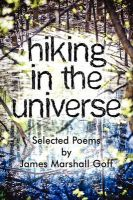 Hiking in the Universe: Poems by James Marshall Goff: Book by James Goff