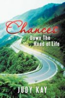Chances: Down the Road of Life: Book by Judy Kay