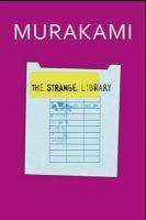 The Strange Library: Book by Haruki Murakami